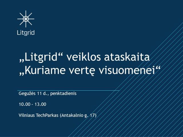 """Šiandien """"Litgrid"""" veiklos ataskaita """"Kuriame vertę visuomenei"""". Pradžia 10 val."""